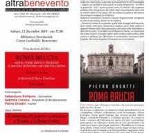 """""""ROMA BRUCIA""""……. e Benevento ?"""